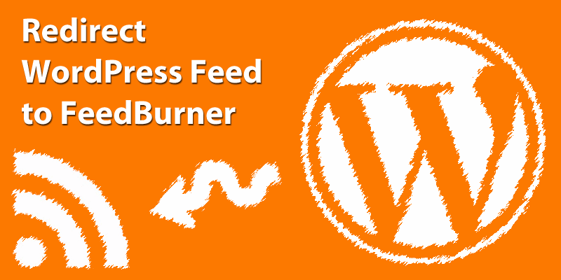 Redirect WordPress Feed to FeedBurner