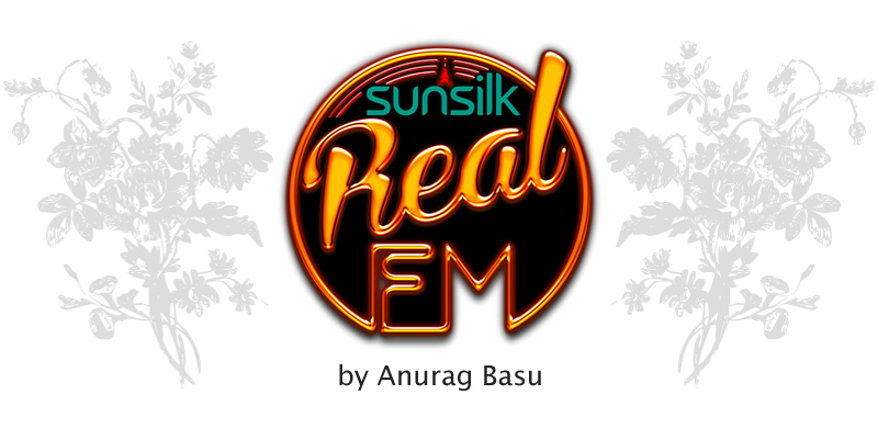 Sunsilk Real FM by Anurag Basu