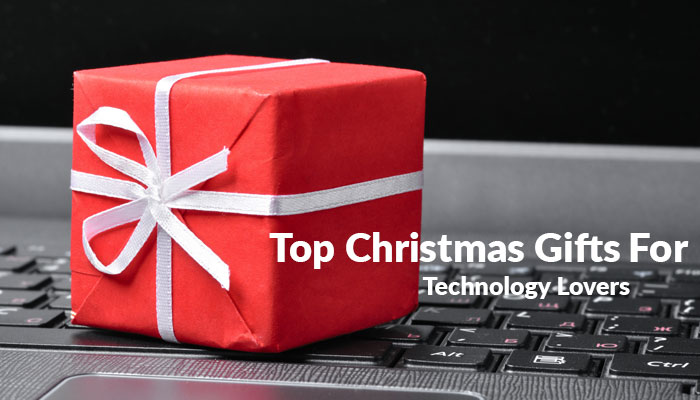 Top Christmas Gifts for Technology Lovers