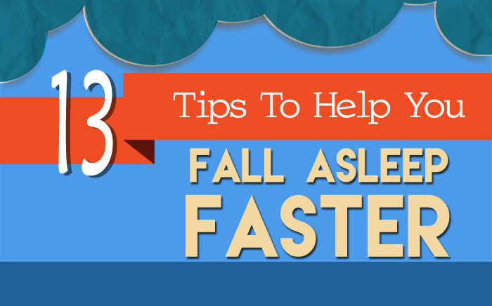 13 Tips to Help You Fall Asleep Faster