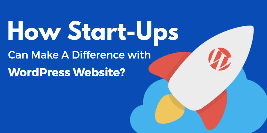 How Startups Can Make a Huge Difference with a WordPress Website?